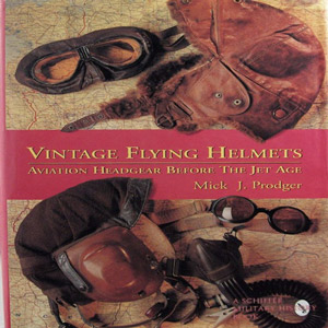 Vintage Flying Helmets, Aviation Headgear Before The Jet Age