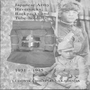 Japanese Army Haversacks, Backpacks and Tube-holdalls 1931-1945